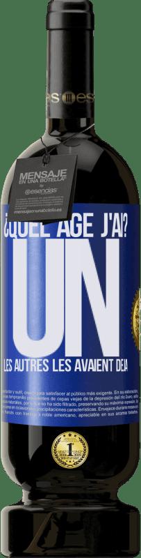 29,95 € Envoi gratuit | Vin rouge Édition Premium MBS® Reserva ¿Quel âge j'ai? UN. Les autres les avaient déjà Étiquette Bleue. Étiquette personnalisable Reserva 12 Mois Récolte 2013 Tempranillo