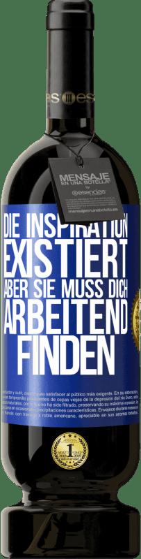29,95 € Kostenloser Versand | Rotwein Premium Edition MBS® Reserva Inspiration existiert, aber sie muss dich arbeiten lassen Blaue Markierung. Anpassbares Etikett Reserva 12 Monate Ernte 2013 Tempranillo