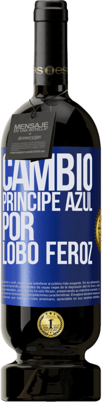 35,95 € Free Shipping | Red Wine Premium Edition MBS® Reserva Change blue prince for fierce wolf Blue Label. Customizable label Reserva 12 Months Harvest 2013 Tempranillo