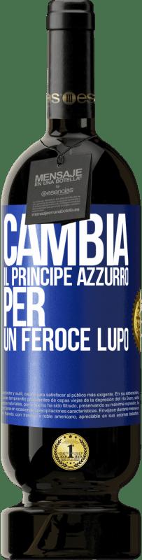 29,95 € Spedizione Gratuita   Vino rosso Edizione Premium MBS® Reserva Cambia il principe azzurro per un feroce lupo Etichetta Blu. Etichetta personalizzabile Reserva 12 Mesi Raccogliere 2013 Tempranillo