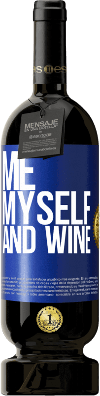 29,95 € Free Shipping | Red Wine Premium Edition MBS® Reserva Me, myself and wine Blue Label. Customizable label Reserva 12 Months Harvest 2013 Tempranillo