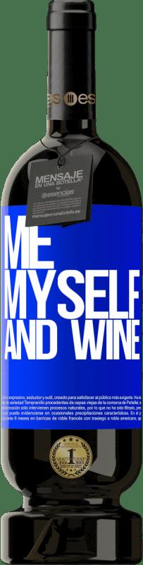 29,95 € Envoi gratuit | Vin rouge Édition Premium MBS® Reserva Me, myself and wine Étiquette Bleue. Étiquette personnalisable Reserva 12 Mois Récolte 2013 Tempranillo