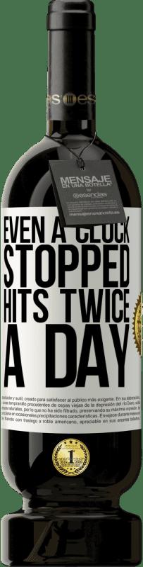 35,95 € Free Shipping | Red Wine Premium Edition MBS Reserva Even a clock stopped hits twice a day Yellow Label. Customizable label I.G.P. Vino de la Tierra de Castilla y León Aging in oak barrels 12 Months Harvest 2016 Spain Tempranillo