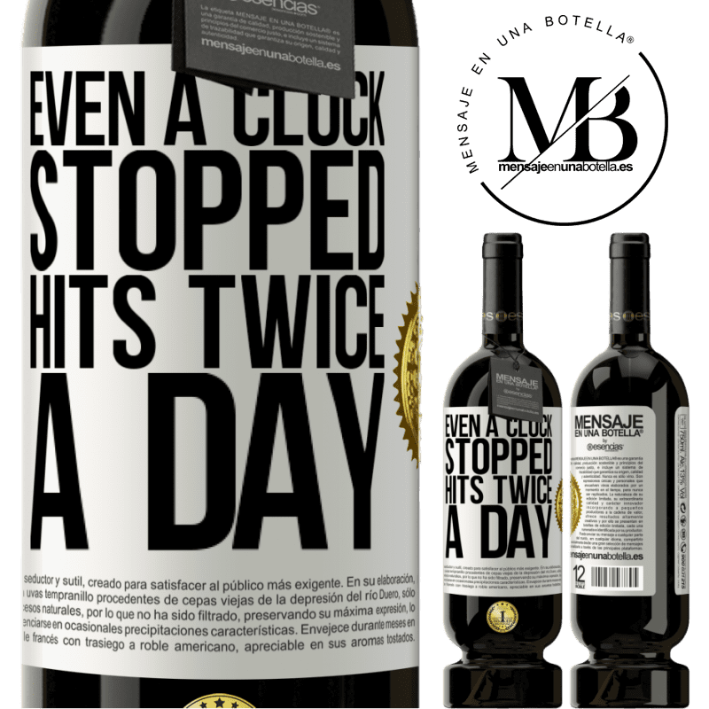 29,95 € Free Shipping | Red Wine Premium Edition MBS® Reserva Even a clock stopped hits twice a day White Label. Customizable label Reserva 12 Months Harvest 2013 Tempranillo