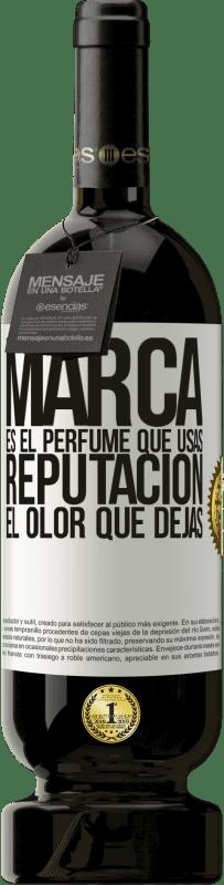 29,95 € Envío gratis | Vino Tinto Edición Premium MBS® Reserva Marca es el perfume que usas. Reputación, el olor que dejas Etiqueta Blanca. Etiqueta personalizable Reserva 12 Meses Cosecha 2013 Tempranillo