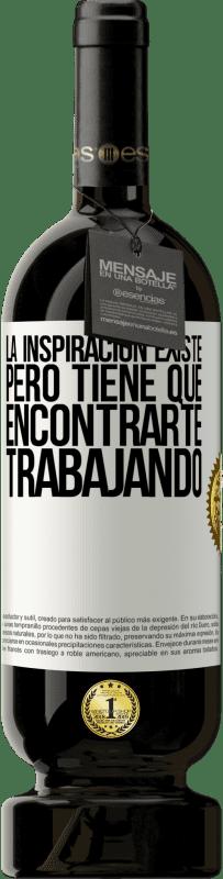29,95 € Envío gratis   Vino Tinto Edición Premium MBS® Reserva La inspiración existe, pero tiene que encontrarte trabajando Etiqueta Blanca. Etiqueta personalizable Reserva 12 Meses Cosecha 2013 Tempranillo