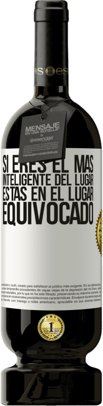 29,95 € Envío gratis | Vino Tinto Edición Premium MBS® Reserva Si eres el más inteligente del lugar, estás en el lugar equivocado Etiqueta Blanca. Etiqueta personalizable Reserva 12 Meses Cosecha 2013 Tempranillo