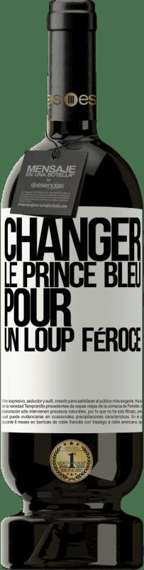 29,95 € Envoi gratuit   Vin rouge Édition Premium MBS® Reserva Changer le prince bleu pour un loup féroce Étiquette Blanche. Étiquette personnalisable Reserva 12 Mois Récolte 2013 Tempranillo