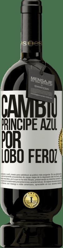 29,95 € Envío gratis | Vino Tinto Edición Premium MBS® Reserva Cambio príncipe azul por lobo feroz Etiqueta Blanca. Etiqueta personalizable Reserva 12 Meses Cosecha 2013 Tempranillo