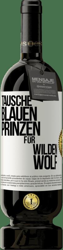 29,95 € Kostenloser Versand | Rotwein Premium Edition MBS® Reserva Ersetzen Sie den blauen Prinzen durch einen wilden Wolf Weißes Etikett. Anpassbares Etikett Reserva 12 Monate Ernte 2013 Tempranillo