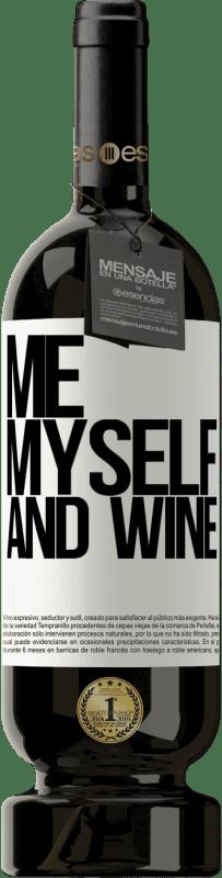 29,95 € Envoi gratuit | Vin rouge Édition Premium MBS® Reserva Me, myself and wine Étiquette Blanche. Étiquette personnalisable Reserva 12 Mois Récolte 2013 Tempranillo