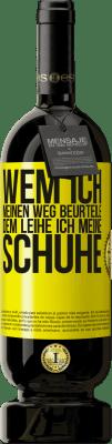 29,95 € Kostenloser Versand | Rotwein Premium Edition MBS® Reserva Wem ich meinen Weg beurteile, dem leihe ich meine Schuhe Gelbes Etikett. Anpassbares Etikett Reserva 12 Monate Ernte 2013 Tempranillo