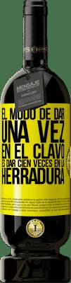29,95 € Envío gratis   Vino Tinto Edición Premium MBS® Reserva El modo de dar una vez en el clavo, es dar cien veces en la herradura Etiqueta Amarilla. Etiqueta personalizable Reserva 12 Meses Cosecha 2013 Tempranillo