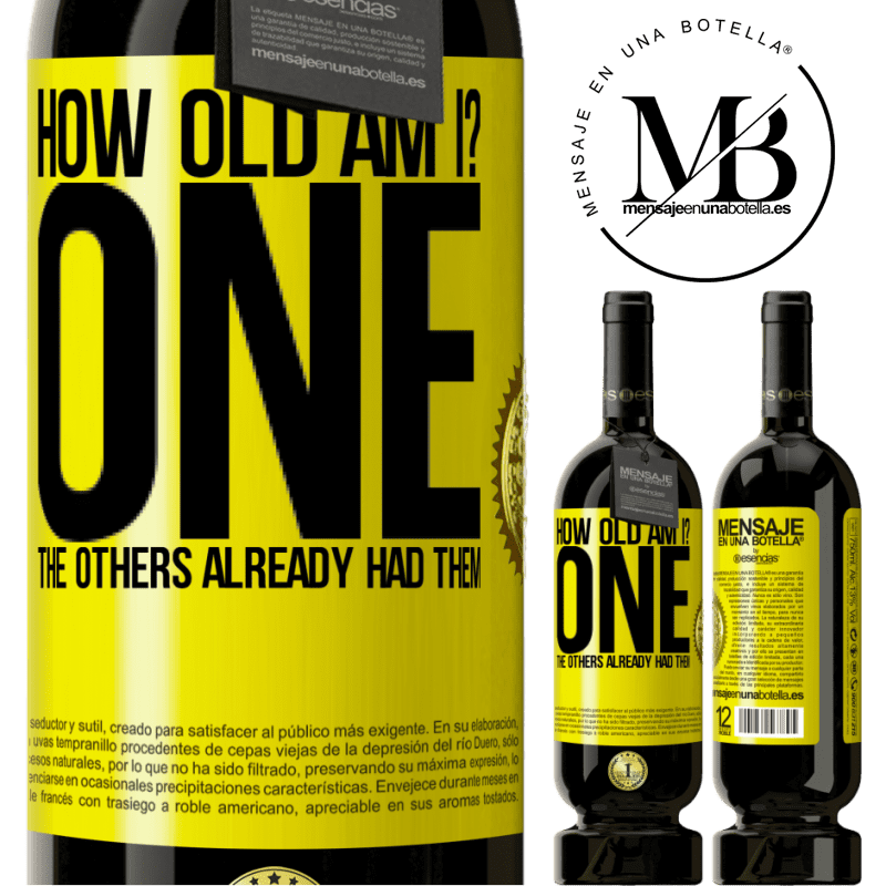 29,95 € Free Shipping | Red Wine Premium Edition MBS® Reserva How old am I? ONE. The others already had them Yellow Label. Customizable label Reserva 12 Months Harvest 2013 Tempranillo