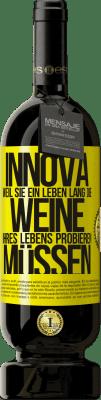29,95 € Kostenloser Versand | Rotwein Premium Edition MBS® Reserva Innova, weil Sie ein Leben lang die Weine Ihres Lebens probieren müssen Gelbes Etikett. Anpassbares Etikett Reserva 12 Monate Ernte 2013 Tempranillo