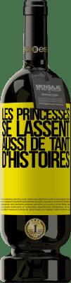 24,95 € Envoi gratuit   Vin rouge Édition Premium RED MBS Les princesses se lassent aussi de tant d'histoires Étiquette Jaune. Étiquette personnalisée I.G.P. Vino de la Tierra de Castilla y León Vieillissement en fûts de chêne 12 Mois Espagne Tempranillo