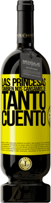 29,95 € Envío gratis | Vino Tinto Edición Premium MBS® Reserva Las princesas también nos cansamos de tanto cuento Etiqueta Amarilla. Etiqueta personalizable Reserva 12 Meses Cosecha 2013 Tempranillo