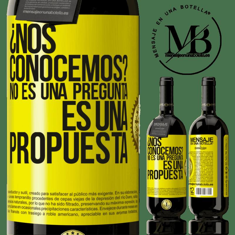 29,95 € Envoi gratuit | Vin rouge Édition Premium MBS® Reserva ¿Nous connaissons? Ce n'est pas une question, c'est une proposition Étiquette Jaune. Étiquette personnalisable Reserva 12 Mois Récolte 2013 Tempranillo