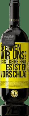 29,95 € Kostenloser Versand | Rotwein Premium Edition MBS® Reserva ¿Kennen wir uns? Es ist keine Frage, es ist ein Vorschlag Gelbes Etikett. Anpassbares Etikett Reserva 12 Monate Ernte 2013 Tempranillo