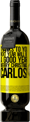 35,95 € Free Shipping   Red Wine Premium Edition MBS Reserva Thanks to you next year will be a good year. Merry Christmas, Carlos! Yellow Label. Customizable label I.G.P. Vino de la Tierra de Castilla y León Aging in oak barrels 12 Months Harvest 2016 Spain Tempranillo