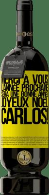 24,95 € Envoi gratuit | Vin rouge Édition Premium RED MBS Merci à vous l'année prochaine sera une bonne année. Joyeux Noël, Carlos! Étiquette Jaune. Étiquette personnalisée I.G.P. Vino de la Tierra de Castilla y León Vieillissement en fûts de chêne 12 Mois Espagne Tempranillo