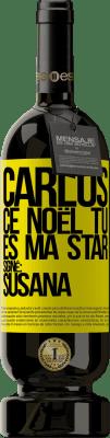 29,95 € Envoi gratuit | Vin rouge Édition Premium MBS® Reserva Carlos, ce Noël tu es ma star. Signé: Susana Étiquette Jaune. Étiquette personnalisable Reserva 12 Mois Récolte 2013 Tempranillo