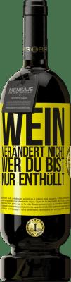29,95 € Kostenloser Versand | Rotwein Premium Edition MBS® Reserva Wein verändert nicht, wer du bist. Nur enthüllt Gelbes Etikett. Anpassbares Etikett Reserva 12 Monate Ernte 2013 Tempranillo