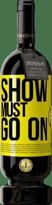 24,95 € Free Shipping   Red Wine Premium Edition RED MBS The show must go on Yellow Label. Customized label I.G.P. Vino de la Tierra de Castilla y León Aging in oak barrels 12 Months Spain Tempranillo