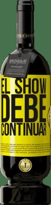 29,95 € Envío gratis   Vino Tinto Edición Premium MBS® Reserva El show debe continuar Etiqueta Amarilla. Etiqueta personalizable Reserva 12 Meses Cosecha 2013 Tempranillo