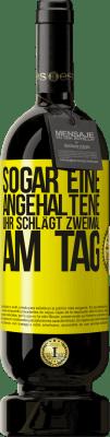 29,95 € Kostenloser Versand | Rotwein Premium Edition MBS® Reserva Sogar eine angehaltene Uhr schlägt zweimal am Tag Gelbes Etikett. Anpassbares Etikett Reserva 12 Monate Ernte 2013 Tempranillo