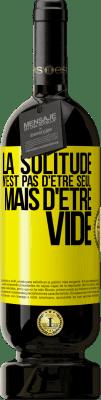 29,95 € Envoi gratuit | Vin rouge Édition Premium MBS® Reserva La solitude n'est pas d'être seule, elle est vide Étiquette Jaune. Étiquette personnalisable Reserva 12 Mois Récolte 2013 Tempranillo