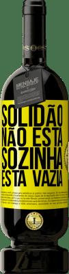 29,95 € Envio grátis | Vinho tinto Edição Premium MBS® Reserva Solidão não está sozinha, está vazia Etiqueta Amarela. Etiqueta personalizável Reserva 12 Meses Colheita 2013 Tempranillo