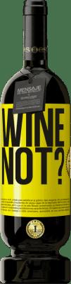 29,95 € Kostenloser Versand | Rotwein Premium Edition MBS® Reserva Wine not? Gelbes Etikett. Anpassbares Etikett Reserva 12 Monate Ernte 2013 Tempranillo
