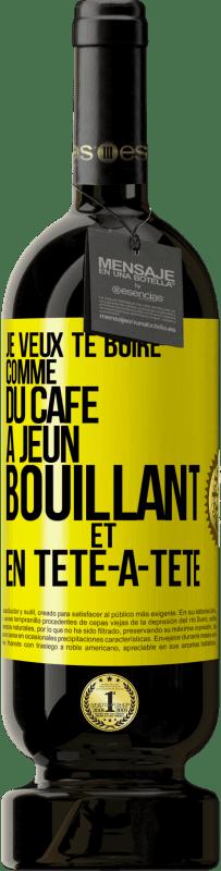 29,95 € Envoi gratuit | Vin rouge Édition Premium MBS® Reserva Je veux te boire comme ça, comme du café. Jeûne, bouillant et seul Étiquette Jaune. Étiquette personnalisable Reserva 12 Mois Récolte 2013 Tempranillo