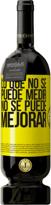 29,95 € Envío gratis | Vino Tinto Edición Premium MBS® Reserva Lo que no se puede medir, no se puede mejorar Etiqueta Amarilla. Etiqueta personalizable Reserva 12 Meses Cosecha 2013 Tempranillo