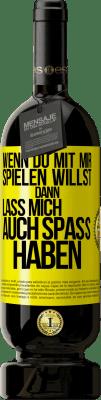 29,95 € Kostenloser Versand | Rotwein Premium Edition MBS® Reserva Wenn du mit mir spielen willst, versuche auch Spaß zu haben Gelbes Etikett. Anpassbares Etikett Reserva 12 Monate Ernte 2013 Tempranillo