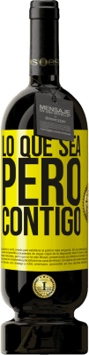 29,95 € Envío gratis | Vino Tinto Edición Premium MBS® Reserva Lo que sea, pero contigo Etiqueta Amarilla. Etiqueta personalizable Reserva 12 Meses Cosecha 2013 Tempranillo