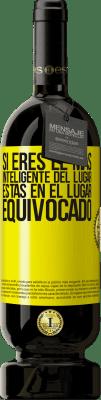 29,95 € Envío gratis | Vino Tinto Edición Premium MBS® Reserva Si eres el más inteligente del lugar, estás en el lugar equivocado Etiqueta Amarilla. Etiqueta personalizable Reserva 12 Meses Cosecha 2013 Tempranillo