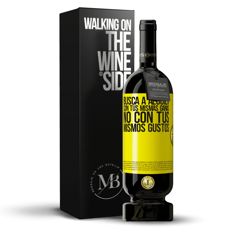 29,95 € Free Shipping   Red Wine Premium Edition MBS® Reserva Find someone with the same desire, not with the same tastes Yellow Label. Customizable label Reserva 12 Months Harvest 2013 Tempranillo