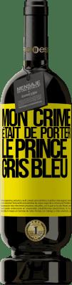 29,95 € Envoi gratuit   Vin rouge Édition Premium MBS® Reserva Mon crime était de porter le prince gris bleu Étiquette Jaune. Étiquette personnalisable Reserva 12 Mois Récolte 2013 Tempranillo