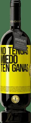 29,95 € Envío gratis   Vino Tinto Edición Premium MBS® Reserva No tengas miedo, ten ganas Etiqueta Amarilla. Etiqueta personalizable Reserva 12 Meses Cosecha 2013 Tempranillo