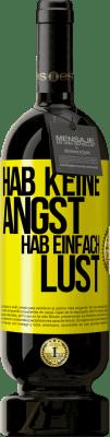 29,95 € Kostenloser Versand | Rotwein Premium Edition MBS® Reserva Hab keine Angst, fühl dich danach Gelbes Etikett. Anpassbares Etikett Reserva 12 Monate Ernte 2013 Tempranillo