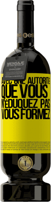 24,95 € Envoi gratuit   Vin rouge Édition Premium RED MBS Avec une autorité que vous n'éduquez pas, vous formez Étiquette Jaune. Étiquette personnalisée I.G.P. Vino de la Tierra de Castilla y León Vieillissement en fûts de chêne 12 Mois Espagne Tempranillo