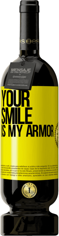 24,95 € Free Shipping | Red Wine Premium Edition RED MBS Your smile is my armor Yellow Label. Customized label I.G.P. Vino de la Tierra de Castilla y León Aging in oak barrels 12 Months Spain Tempranillo