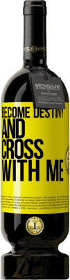 35,95 € Free Shipping | Red Wine Premium Edition MBS® Reserva Become destiny and cross with me Yellow Label. Customizable label Reserva 12 Months Harvest 2013 Tempranillo