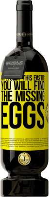 29,95 € Free Shipping | Red Wine Premium Edition MBS® Reserva Hopefully this Easter you will find the missing eggs Yellow Label. Customizable label Reserva 12 Months Harvest 2013 Tempranillo