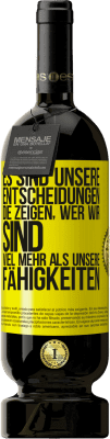 29,95 € Kostenloser Versand | Rotwein Premium Edition MBS® Reserva Es sind unsere Entscheidungen, die zeigen, wer wir sind, viel mehr als unsere Fähigkeiten Gelbes Etikett. Anpassbares Etikett Reserva 12 Monate Ernte 2013 Tempranillo