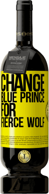 35,95 € Free Shipping | Red Wine Premium Edition RED MBS Change blue prince for fierce wolf Yellow Label. Customized label I.G.P. Vino de la Tierra de Castilla y León Aging in oak barrels 12 Months Harvest 2016 Spain Tempranillo