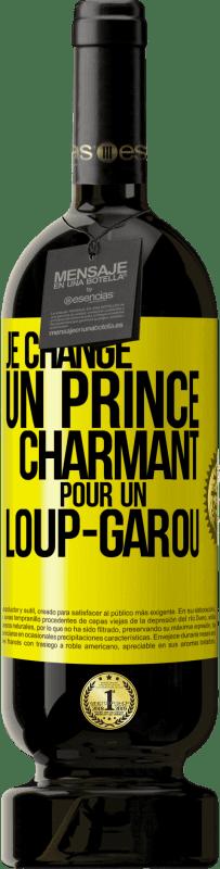 29,95 € Envoi gratuit | Vin rouge Édition Premium MBS® Reserva Changer le prince bleu pour un loup féroce Étiquette Jaune. Étiquette personnalisable Reserva 12 Mois Récolte 2013 Tempranillo