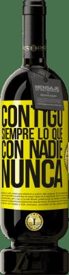 29,95 € Envío gratis   Vino Tinto Edición Premium MBS® Reserva Contigo siempre lo que con nadie nunca Etiqueta Amarilla. Etiqueta personalizable Reserva 12 Meses Cosecha 2013 Tempranillo